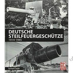 Deutsche Steilfeuergeschütze: 1914-1945 Pozostałe