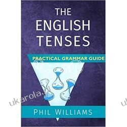 The English Tenses Practical Grammar Guide  Książki do nauki języka obcego