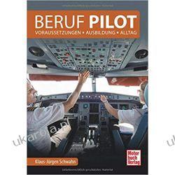 Beruf Pilot: Voraussetzungen -Ausbildung - Alltag Po angielsku