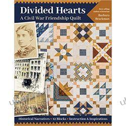 Divided Hearts, A Civil War Friendship Quilt: Historical Narratives, 12 Blocks, Instruction & Inspirations Marynarka Wojenna