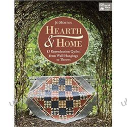 Hearth & Home: 13 Reproduction Quilts, from Wall Hangings to Throws (That Patchwork Place) Kalendarze ścienne