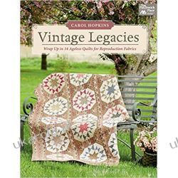 Vintage Legacies: Wrap Up in 14 Ageless Quilts for Reproduction Fabrics (That Patchwork Place) Kampanie i bitwy