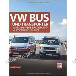 VW Bus und Transporter: Vom Samba-Bus zu California, Multivan und I.D.Buzz