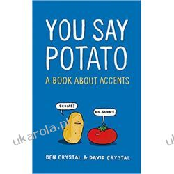 You Say Potato: A Book About Accents Książki do nauki języka obcego