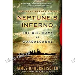 Neptune's Inferno: The U.S. Navy at Guadalcanal Pozostałe
