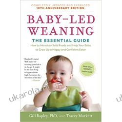 Baby-Led Weaning, Completely Updated and Expanded Tenth Anniversary Edition: The Essential Guide--How to Introduce Solid Foods and Help Your Baby to Grow Up a Happy and Confident Eater Rodzina, ciąża, wychowanie
