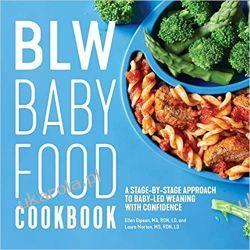 Blw Baby Food Cookbook: A Stage-By-Stage Approach to Baby-Led Weaning with Confidence Rodzina, ciąża, wychowanie