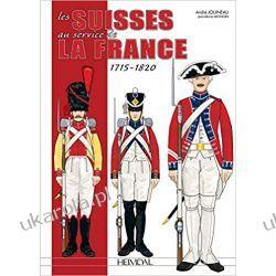 Les Suisses Au Service De La France 1715-1820 Marynarka Wojenna