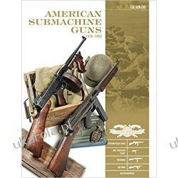 American Submachine Guns 1919–1950 (Classic Guns of the World)