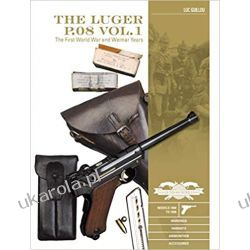 The Luger P.08 Vol.1 (Classic Guns of the World)