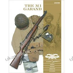 The M1 Garand: Variants, Markings, Ammunition, Accessories (Classic Guns of the World)
