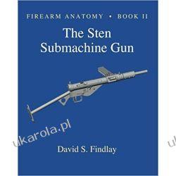 Firearm Anatomy - Book II The STEN Submachine Gun: 2