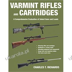 Varmint Rifles and Cartridges: A Comprehensive Evaluation of Select Guns and Loads Mundury, odznaki i odznaczenia