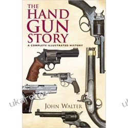 The Handgun Story Broń palna