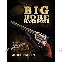Big Bore Handguns Broń palna