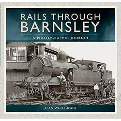 Rails Through Barnsley: A Photographic Journey Zagraniczne