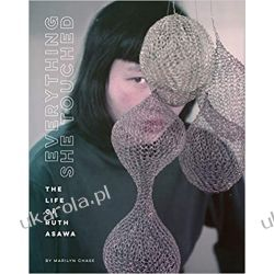 Everything She Touched: The Life of Ruth Asawa Pozostałe