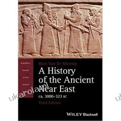 A History of the Ancient Near East, Ca. 3000-323 BC (Blackwell History of the Ancient World) Książki obcojęzyczne