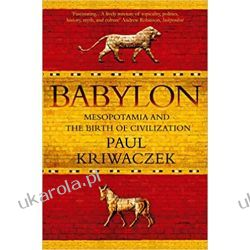 Babylon: Mesopotamia and the Birth of Civilization Książki obcojęzyczne