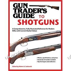 Gun Trader's Guide to Shotguns: A Comprehensive, Fully Illustrated Reference for Modern Shotguns with Current Market Values Pozostałe