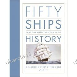 50 Ships that Changed History: A Nautical History of the World Pozostałe