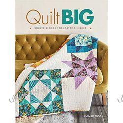 Quilt Big: Bigger Blocks for Faster Finishes Pozostałe