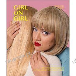 Girl on Girl: Art and Photography in the Age of the Female Gaze Kalendarze ścienne