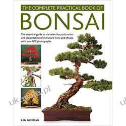Bonsai, Complete Practical Book of: The essential guide to the selection, cultivation and presentation of miniature trees and shrubs, with over 800 photographs Lotnictwo