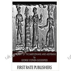 A History of the Babylonians and Assyrians Historyczne