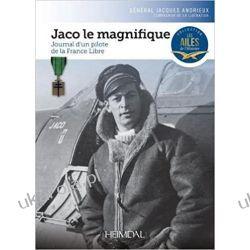 Jaco le magnifique: Journal d'un pilote de la France Libre Pozostałe