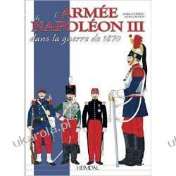 L'armée de Napoléon III: dans la guerre de 1870 Pozostałe
