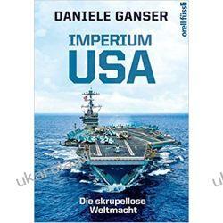 Imperium USA: Die skrupellose Weltmacht Marynarka Wojenna