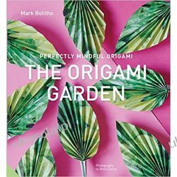 Perfectly Mindful Origami - The Origami Garden Pozostałe