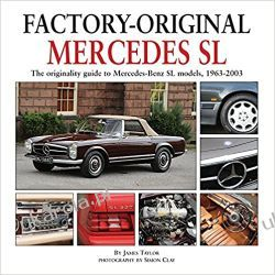 Factory Original Mercedes SL: The Originality Guide to Mercedes-Benz SL Models, 1963-2003 Motoryzacja, transport