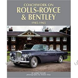 Coachwork on Rolls-Royce and Bentley 1945-1965 Motoryzacja, transport