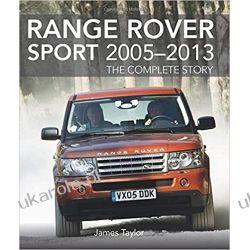 Range Rover Sport 2005-2013 The Complete Story Motoryzacja, transport