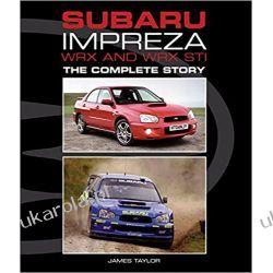 Subaru Impreza WRX and WRX STI: The Complete Story Motoryzacja, transport