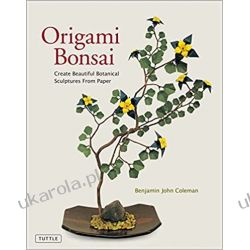 Origami Bonsai: Create Beautiful Botanical Sculptures from Paper (Book & DVD) Książki i Komiksy