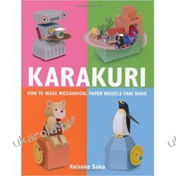 Karakuri: How to Make Mechanical Paper Models That Move Pozostałe