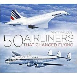 50 Airliners that Changed Flying Lotnictwo