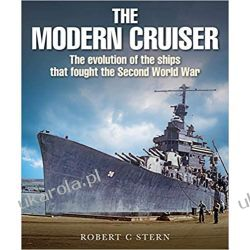 The Modern Cruiser: The Evolution of the Ships that Fought the Second World War Książki i Komiksy