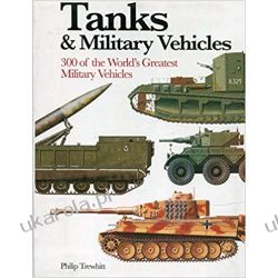 Tanks and Military Vehicles (Mini Encyclopedia) Militaria, broń, wojskowość