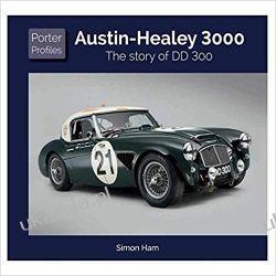 Austin Healey: The story of DD 300  Motoryzacja, transport