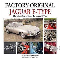 Factory Original Jaguar E-Type: the Originality Guide to the Jaguar E-Type Motoryzacja, transport