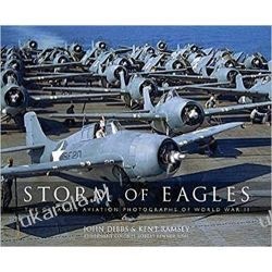 Storm of Eagles The Greatest Aviation Photographs of World War II  Historyczne