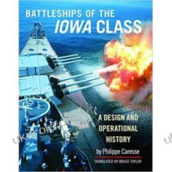 The Battleships of the Iowa Class A Design and Operational History  Pozostałe
