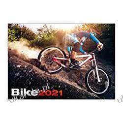 Bike 2021 Calendar The Ultimate Mountain Biking Calendar kolarstwo górskie Książki i Komiksy