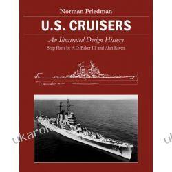 U.S. Cruisers An Illustrated Design History Literatura piękna, popularna i faktu