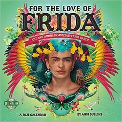 For the Love of Frida 2021 Calendar Książki i Komiksy