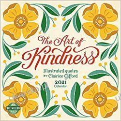 Kalendarz The Art of Kindness 2021 Calendar Książki i Komiksy